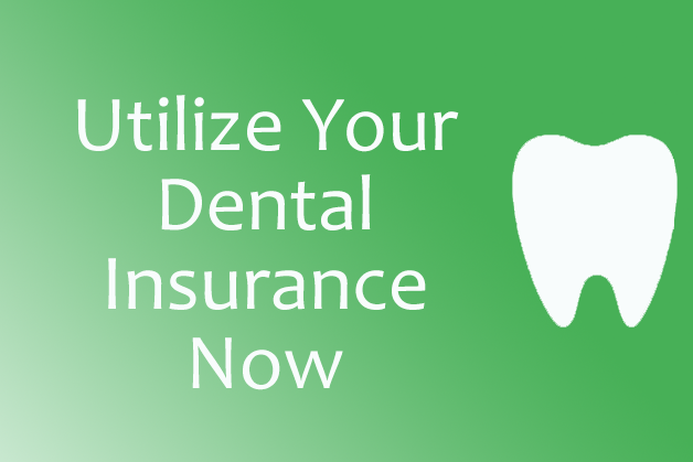 Utilize Your Dental Insurance Now and Save